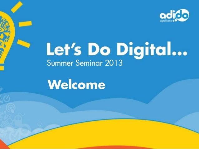 LDD Summer Seminar 2013 - Social media is no longer a choice but a necessity