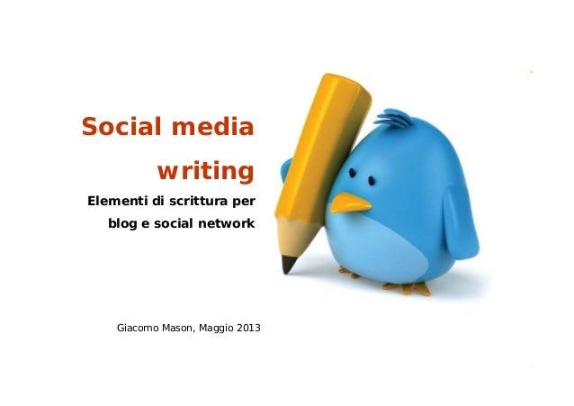 1/56Giacomo Mason – Maggio 2013Web writingTelecom Italia - confidenzialeSocial mediawritingElementi di scrittura perblog e...
