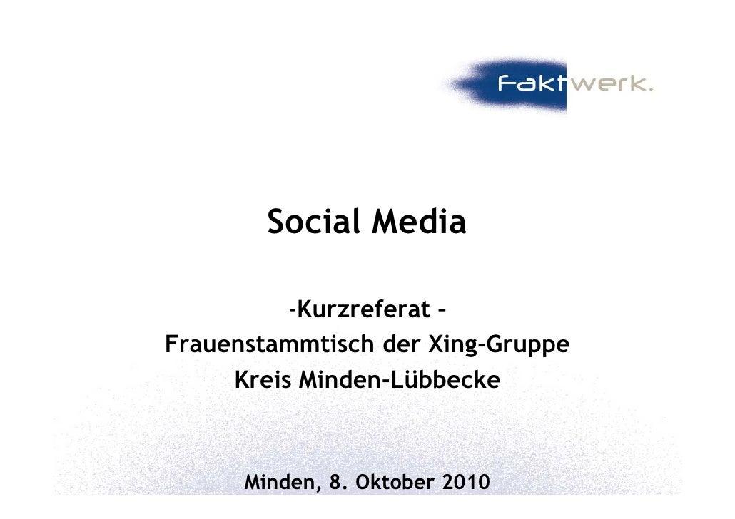 Social Media            -Kurzreferat – Frauenstammtisch der Xing-Gruppe      Kreis Minden-Lübbecke          Minden, 8. Okt...