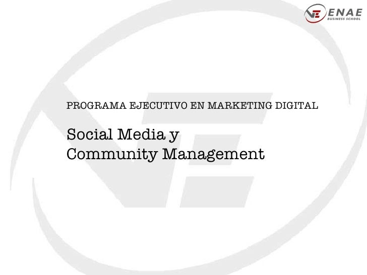 PROGRAMA EJECUTIVO EN MARKETING DIGITAL Social Media y  Community Management