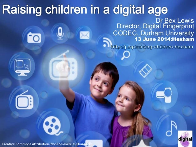 Dr Bex Lewis Director, Digital Fingerprint CODEC, Durham University 13 June 2014:Hexham Creative Commons Attribution-NonCo...