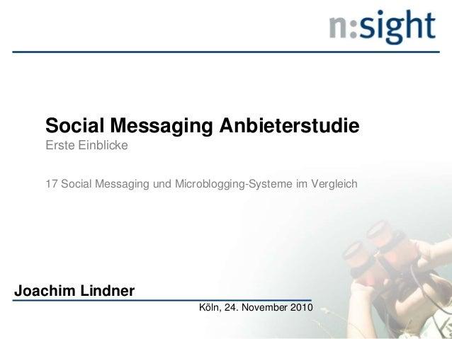 Social Messaging Anbieterstudie Erste Einblicke 17 Social Messaging und Microblogging-Systeme im Vergleich Joachim Lindner...