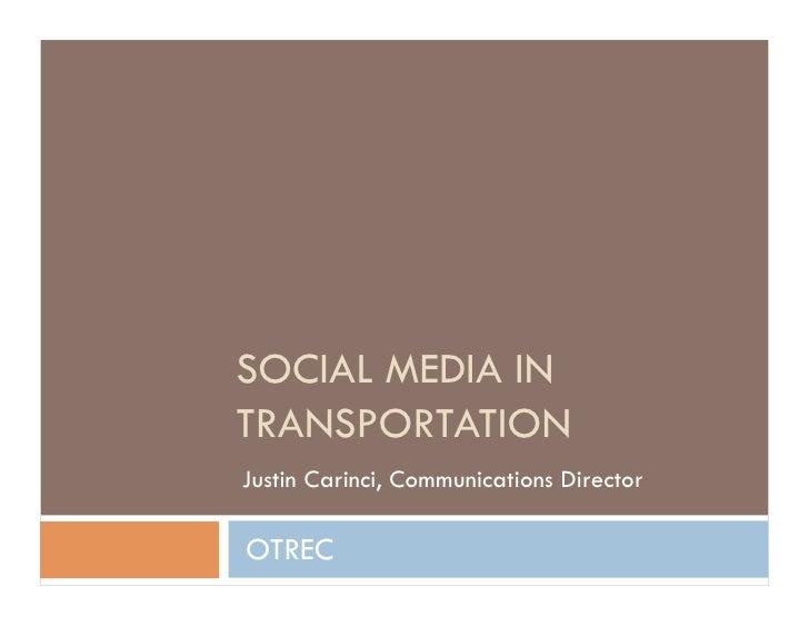 SOCIAL MEDIA INTRANSPORTATIONJustin Carinci, Communications DirectorOTREC