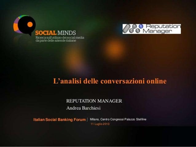 1LOGO BANCA PARTECIPANTE L'analisi delle conversazioni online REPUTATION MANAGER Andrea Barchiesi Milano, Centro Congressi...