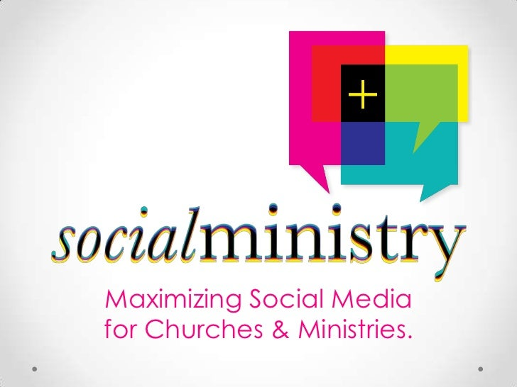 Maximizing Social Mediafor Churches & Ministries.