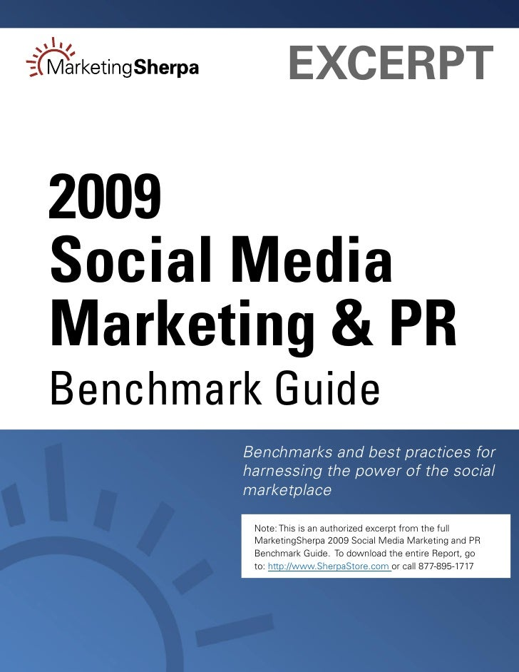 EXCERPT  2009 Social Media Marketing & PR Benchmark Guide         Benchmarks and best practices for         harnessing the...