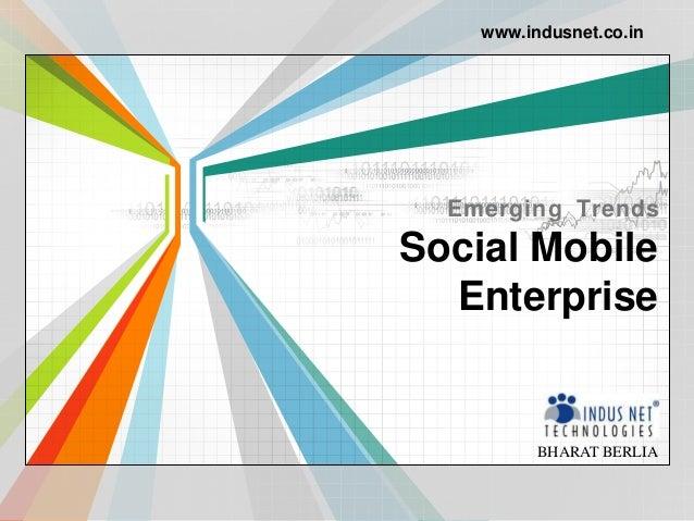BHARAT BERLIAwww.indusnet.co.inSocial MobileEnterpriseEmerging Trends