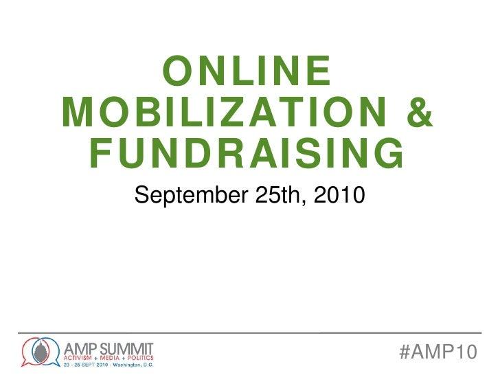 Social Mobilization + Online Fundraising: AMP Summit 2010