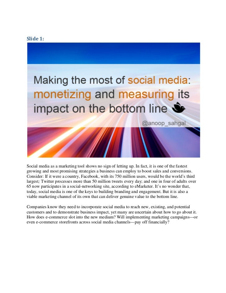 Slide 1:Social media as a marketing tool shows no sign of letting up. In fact, it is one of the fastestgrowing and most pr...