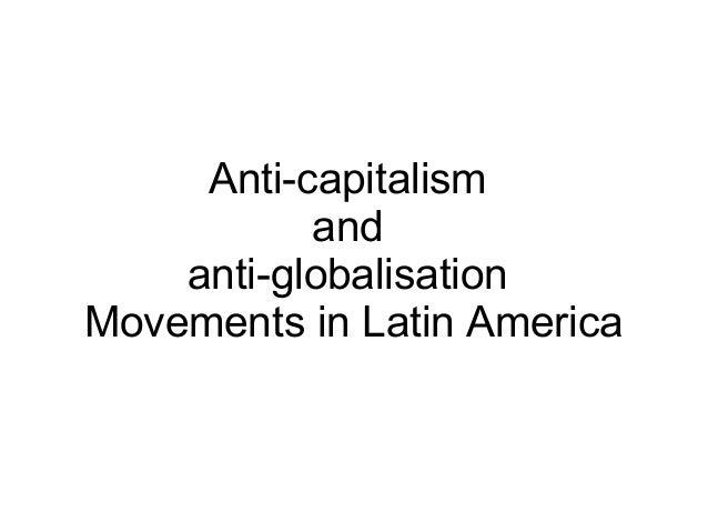 Anti-capitalism and anti-globalisation Movements in Latin America