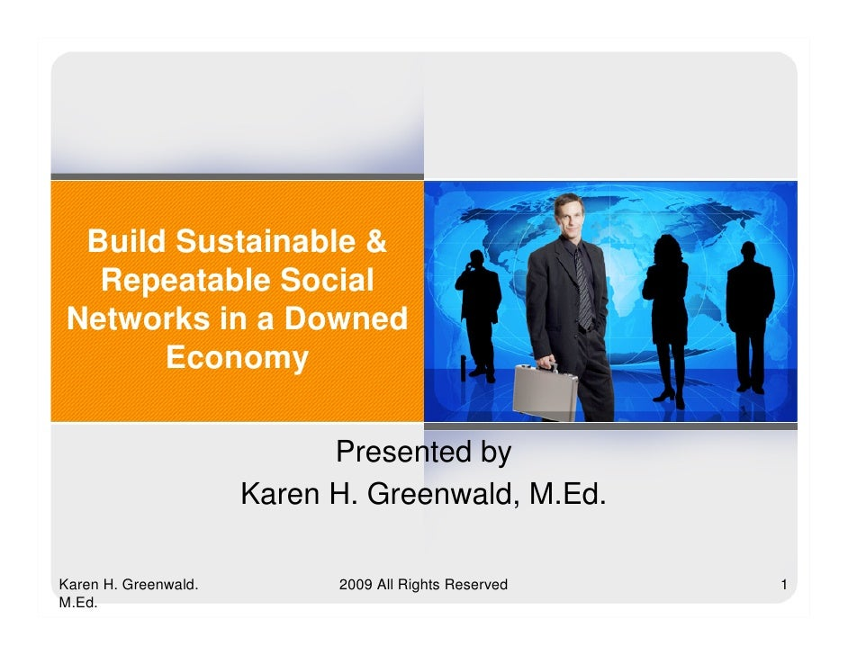 Build Sustainable &   Repeatable Social Networks in a Downed       Economy                              Presented by      ...