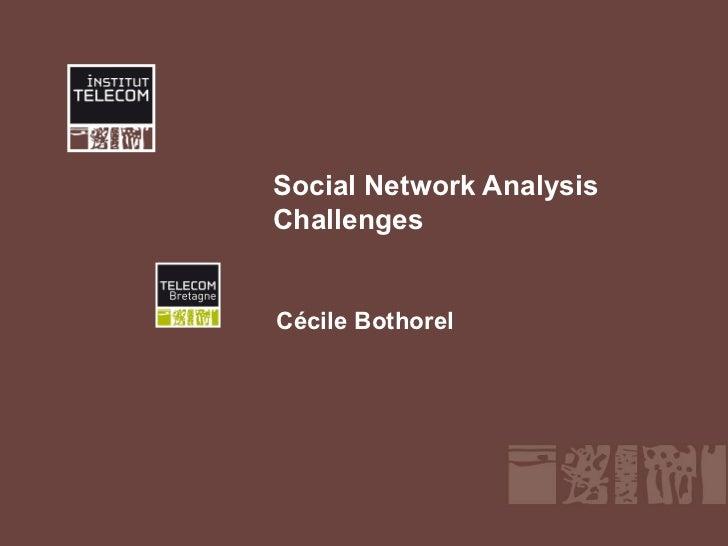 Social Network AnalysisChallengesCécile Bothorel