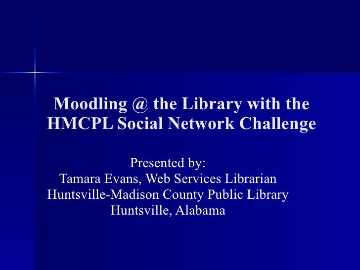 Moodling @ the Library with the HMCPL Social Network Challenge
