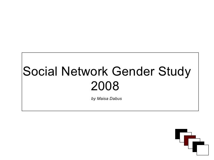 Social Network Gender Study            2008           by Maisa Dabus