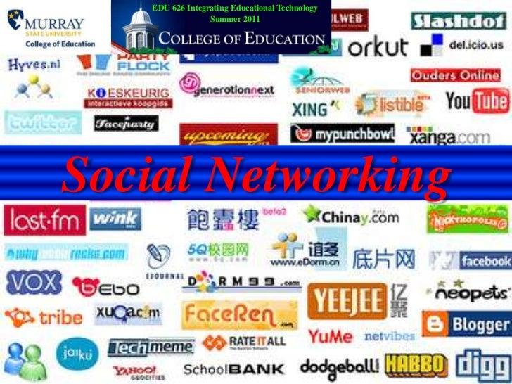 EDU 626 Integrating Educational TechnologySummer 2011<br />Social Networking<br />
