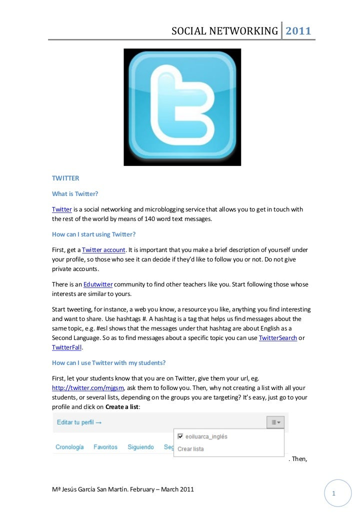 SOCIAL NETWORKING 2011TWITTERWhat is Twitter?Twitter is a social networking and microblogging service that allows you to g...