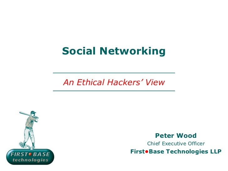 Social Networking - An Ethical Hacker's View
