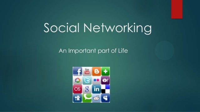 Social Networking  An Important part of Life