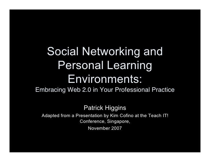 Social Networking and      Personal Learning        Environments: Embracing Web 2.0 in Your Professional Practice         ...