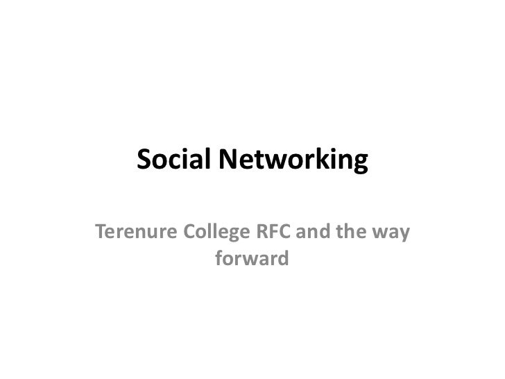 Social NetworkingTerenure College RFC and the way             forward