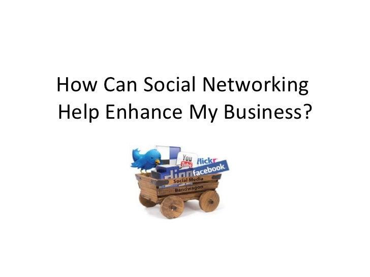 How Social Media Can Help Enhance Your Business