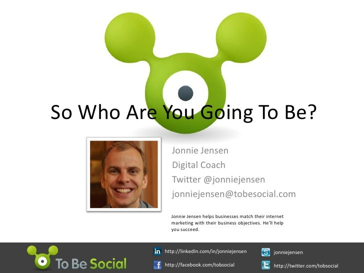 Who Are You? Using Social Networking to Raise Your Profile - Jonnie Jensen - Digital Coach