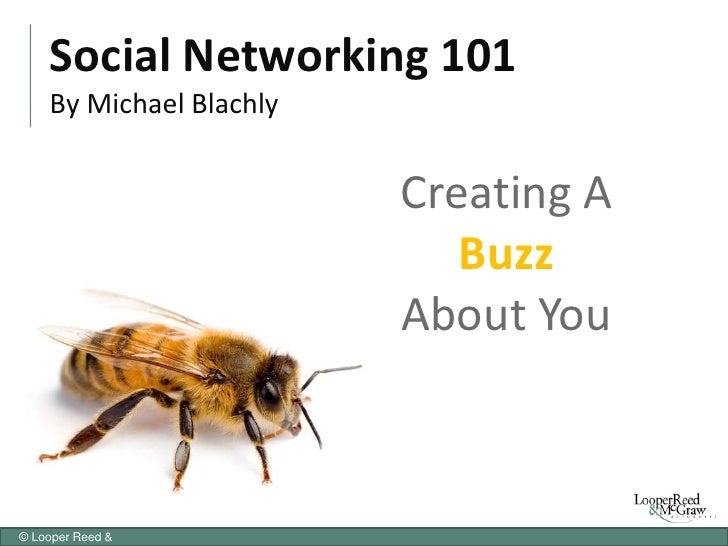 Social Networking 101By Michael Blachly<br />Creating ABuzz <br />About You<br />