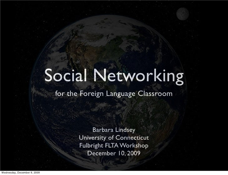 Social Networking                                for the Foreign Language Classroom                                       ...