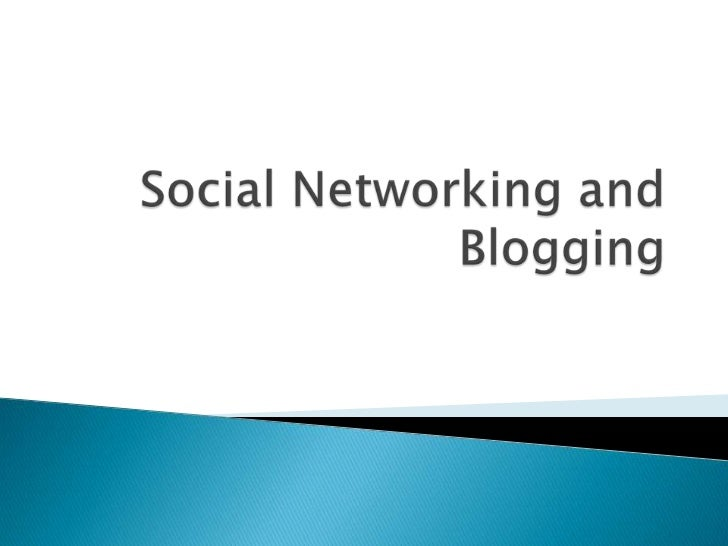 Social Networking and Blogging<br />