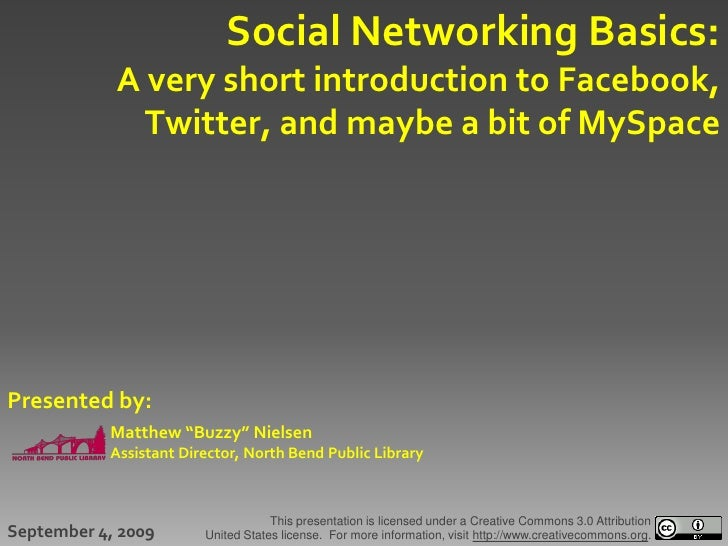 Social Networking Basics:             A very short introduction to Facebook,               Twitter, and maybe a bit of MyS...