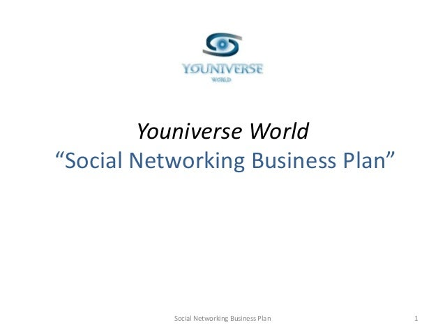 """Youniverse World """"Social Networking Business Plan"""" 1Social Networking Business Plan"""