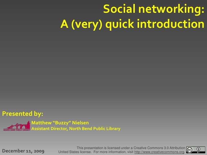"""Social networking:                          A (very) quick introduction     Presented by:            Matthew """"Buzzy"""" Niels..."""