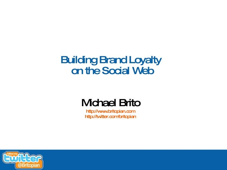 Building Brand Loyalty on the Social Web