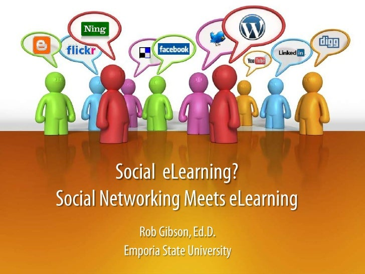 Social  eLearning?Social Networking Meets eLearning<br />Rob Gibson, Ed.D.<br />Emporia State University<br />