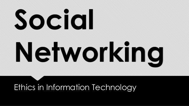 Social Networking Ethics in Information Technology