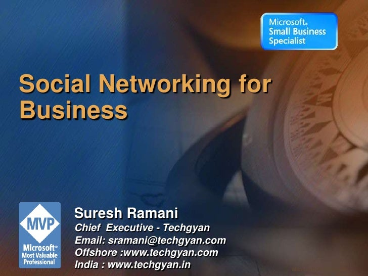 Social Networking for Business<br />Suresh Ramani<br />Chief  Executive - Techgyan<br />Email: sramani@techgyan.com<br />O...