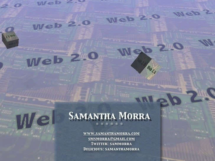 Samantha Morra        ❊ ❊ ❊ ❊ ❊ ❊    www.samanthamorra.com     smsmorra@gmail.com       Twitter: sammorra   Delicious: sam...
