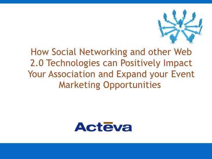 How Social Networking and other Web 2.0 Technologies can Positively Impact Your Association and Expand your Event Marketin...