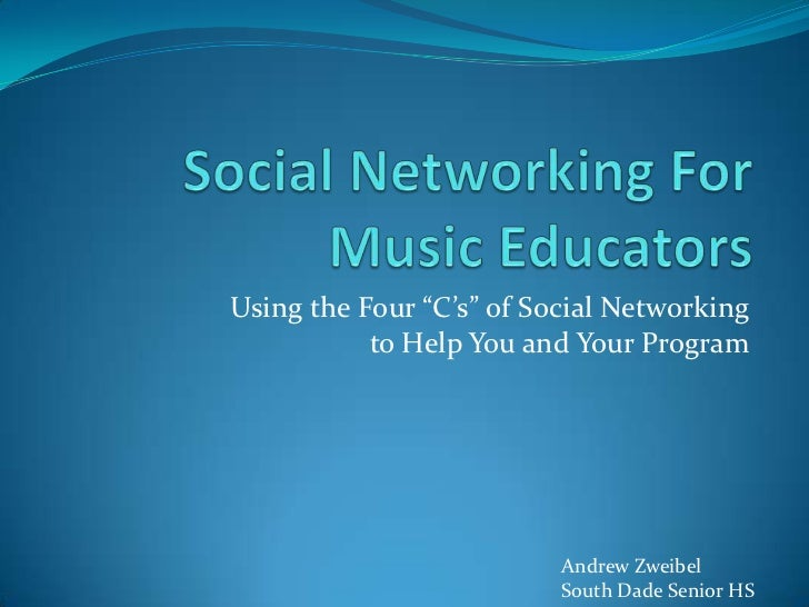 """Using the Four """"C's"""" of Social Networking           to Help You and Your Program                          Andrew Zweibel  ..."""