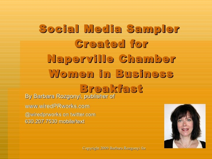 Social Media Sampler  Created for Naperville Chamber Women in Business Breakfast By Barbara Rozgonyi, publisher of www.wir...