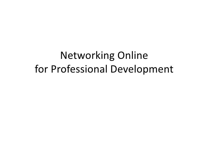Networking Onlinefor Professional Development<br />