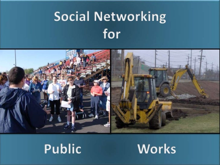 Social Networking for Public Works
