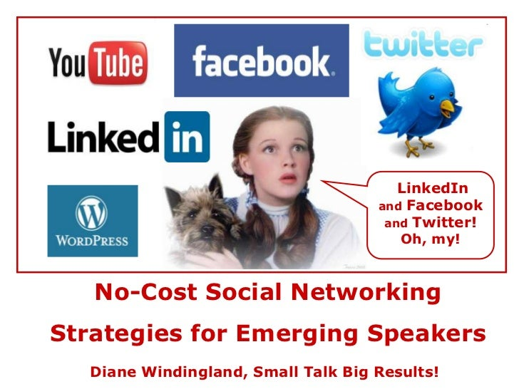 Social Networking for Emerging Speakers: Facebook, Twitter, Linkedin, Youtube, Wordpress and more!