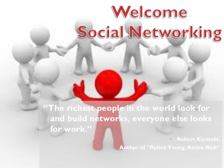 "<ul><li>"" The richest people in the world look for and build networks, everyone else looks for work."" </li></ul><ul><li>Ro..."