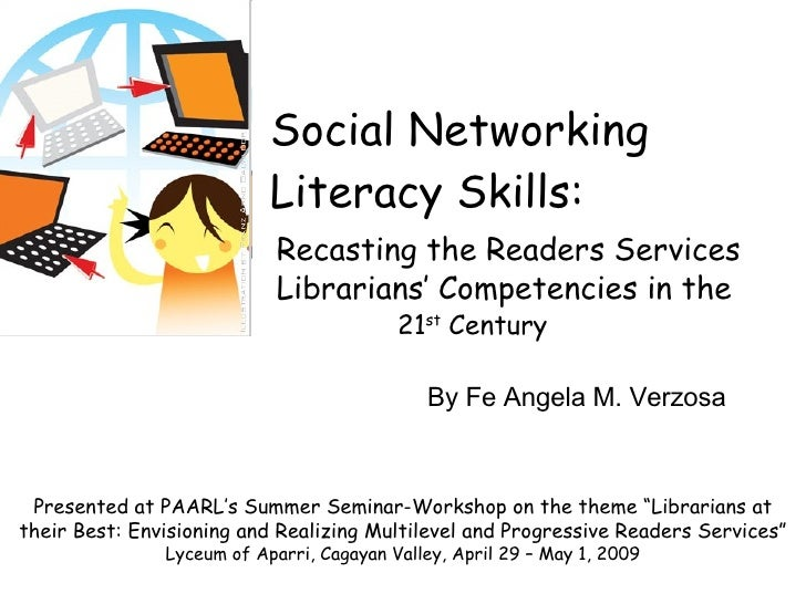 Social Networking Literacy Skills: Recasting the Readers Services   Librarians' Competencies in the     21 st  Century Pre...