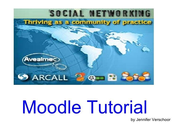 Moodle Tutorial by Jennifer Verschoor