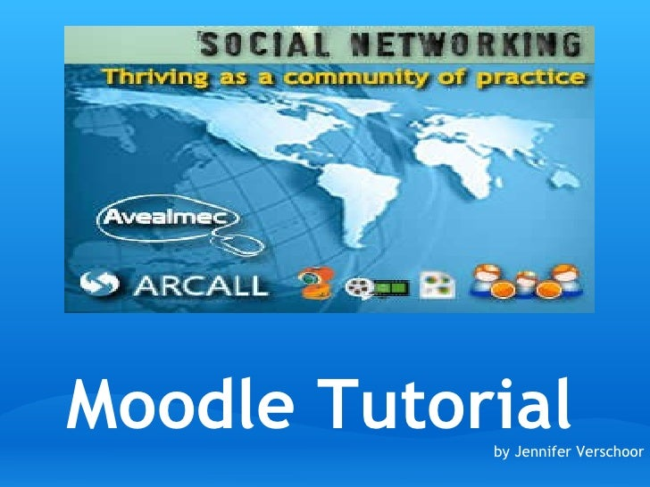 Moodle Tutorial by Jennifer Verschoor