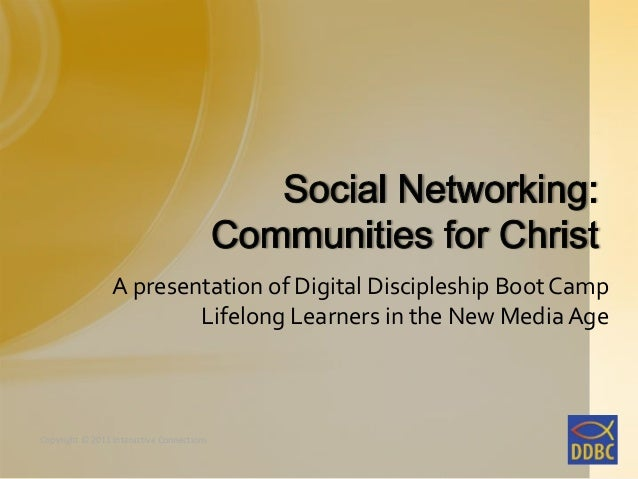 Social Networking: Communities for Christ