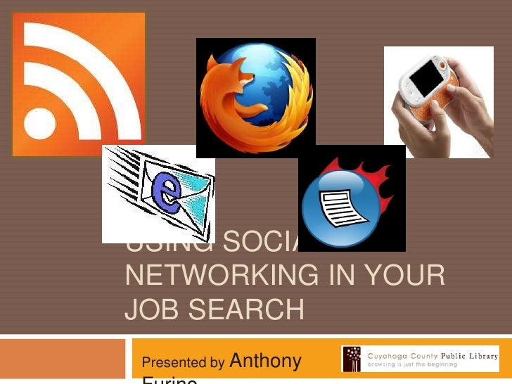 USING social networking IN your job search<br />Presented by Anthony Furino<br />