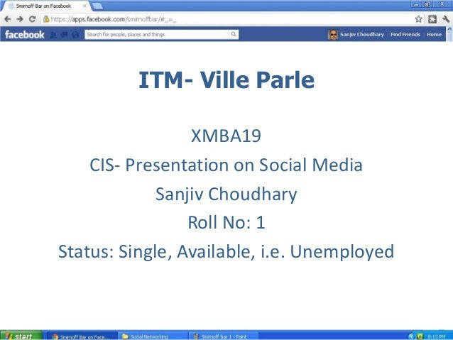 ITM- Ville Parle                 XMBA19    CIS- Presentation on Social Media             Sanjiv Choudhary                 ...